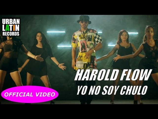 HARAL FLOW - YO NO SOY CHULO (OFFICIAL VIDEO)