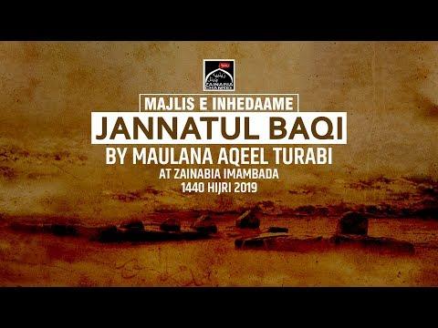Majlis Inhedam e Jannatul Baqi By Maulana Aqeel Turabi | Zainabia Imambada 1440 Hijri (2019)