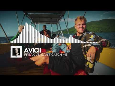Avicii - Freak Vs. Can't Catch Me