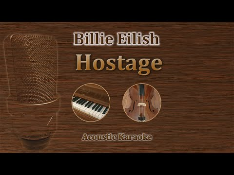 Hostage - Billie Eilish (Acoustic Karaoke)