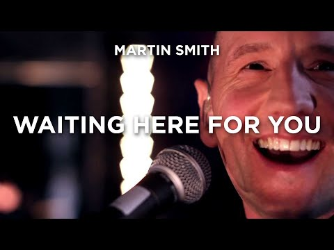 Martin Smith - Waiting Here For You