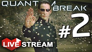 Quantum Break Gameplay | Super Powers to Stop Time...and Bullets! | Act 2 Live Stream