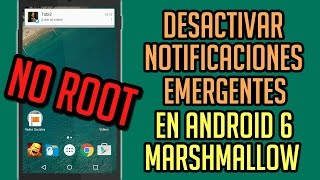 "Desactiva las Notificaciones ""Heads Up"" en Android Marshmallow [Sin Root ni Apps]"