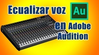 Tutorial Adobe Audition CS6: Ecualizar voz de rap o cualquier género músical | Tutorial en español
