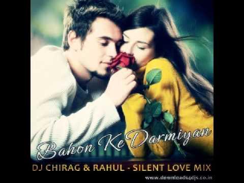 Bahon Ke Darmiyan (Silent Love Mix)