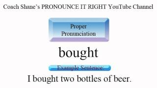 How to pronounce BOUGHT - American Pronunciation for ESL Students