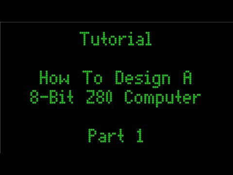 How To Design A 8-Bit Z80 Computer Pt 1