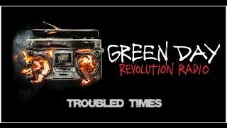 Green Day Troubled Times w Lyrics Revolution Radio