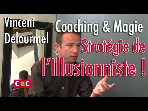 Vincent Delourmel & Franck Marcheix - Coaching et Magie Stratégie de l'illusionniste
