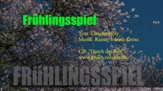 Rainer Johann Gross - Frühlingsspiel (Frühlingslied - Kinder) (Groko - Records)