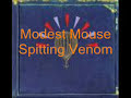 Modest Mouse-Spitting Venom