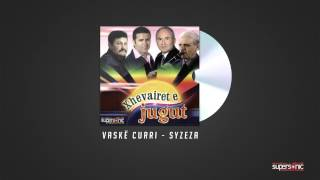 VASKE CURRI - SYZEZA  ( Official Audio )