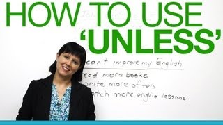 "Speaking English - How to use ""unless"""