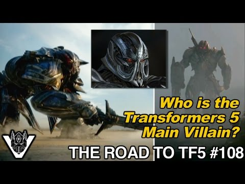 Who is the Transformers 5 MAIN VILLAIN? - [THE ROAD TO TF5 #108]
