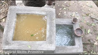Primitive technology: searching for groundwater and water filter (water well and tank) full