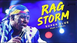 Super Blue Feat 3 Canal Rag Storm 34 2019 Soca 34 Trinidad