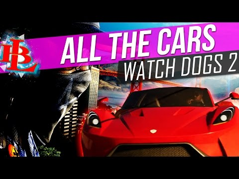 Watch Dogs 2 ALL CARS in The Game Watch Dogs 2 Car Dealerships   Cars and Bikes