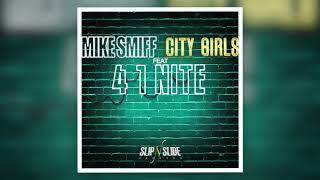 Download Lagu Mike Smiff - 4 1 Nite ft. City Girls Gratis STAFABAND