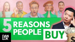 How To Sell Your Product Or Service - 5 Reasons Why People Buy
