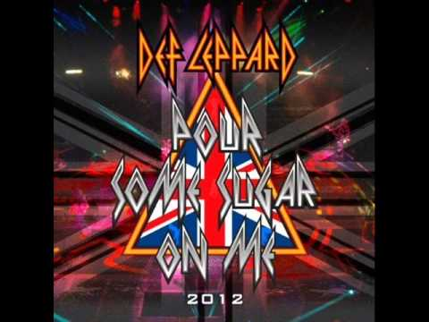 pour some sugar on me 2012  Def Leppard