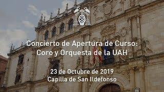 Concierto de Apertura del Curso 2019-2020 a cargo del Coro y la Orquesta de la Universidad de Alcalá