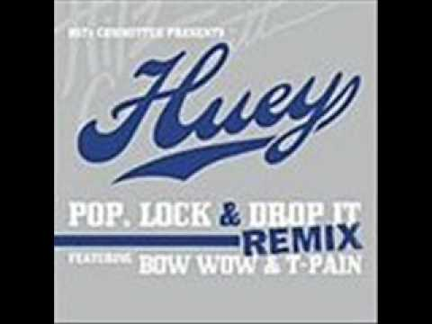 Huey - Pop Lock and Drop It [Remix]