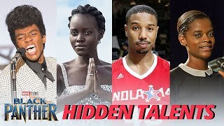 Black Panther Cast's Hidden Talents - Singing/Rapping, Dancing
