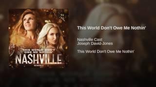 Nashville This World Don't Owe Me Nothin'