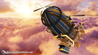 Airship Drone White Noise | Steampunk Sounds for Studying, Focus, Sleep | 10 Hour Ambient Soundscape
