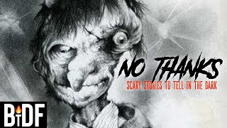 No Thanks - Scary Stories to Tell in the Dark