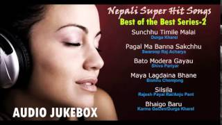 Best of the Best Series 2 Audio Jukebox of Super Hit Nepali Songs