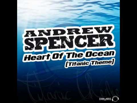 Andrew Spencer - Heart Of The Ocean (Titanic Theme) (STFU Remix...