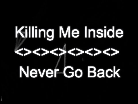 download lagu Killing Me Inside - Never Go Back KARAOKE TANPA VOKAL gratis