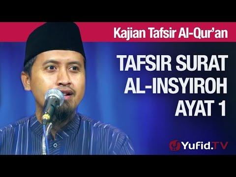 Kajian Tafsir Al Quran: Surat Al Insyiroh #3: Tafsir Ayat 1 - Ustadz Abdullah Zaen, MA