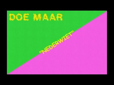 Doe Maar - Nederwiet (with lyrics on screen)