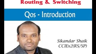 Qos- Introduction - Video By Sikandar Shaik || Dual CCIE (RS/SP) # 35012
