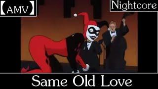 ?AMV? Same Old Love - Harley/Joker
