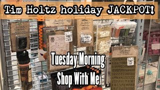 Tuesday Morning JACKPOT : Tim Holtz Holiday items galore!