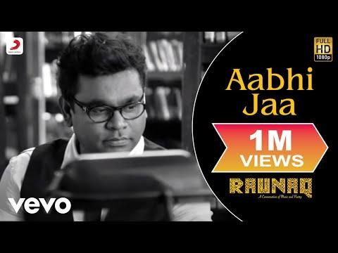 A.R. Rahman - Aabhi Jaa | Raunaq | Yami Gautam