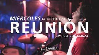 🔴 Reunión En Vivo (Prédica y Alabanza) - 14 Agosto 2019 | El Lugar de Su Presencia