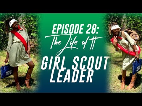 Life Of TT: Episode 28 - Girl Scout Leader
