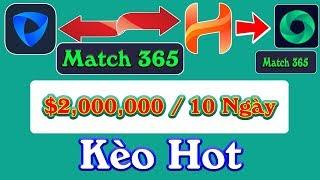 Sự Kiện Hot Chia 2 Triệu Dollar App Match 365 - LVT | Kiếm Tiền Online