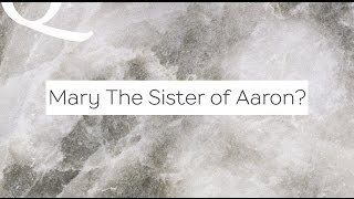 Video: In the Quran, why does God call Mary, the Sister of Aaron? - Shabir Ally