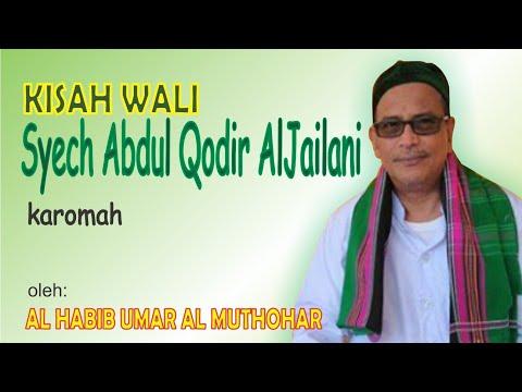 Download  Kisah Wali - Syech Abdul Qodir AlJailani ra - karomah - Habib Umar Muthohar Gratis, download lagu terbaru