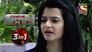 Crime Patrol Dial 100 | Episodes 63 To 65 | 3 In 1 Webisodes