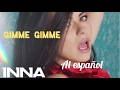 INNA - Gimme Gimme (Traducida Al Español)