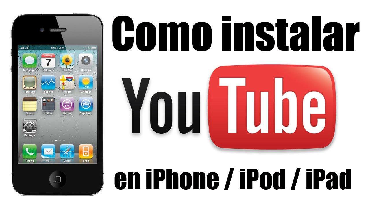 Como Instalar Youtube En Iphone Ipod Ipad