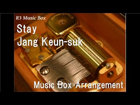 Stay/Jang Keun-suk [Music Box]