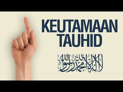 Ustadz Khairullah Anwar Luthfi, Lc - Keutamaan Tauhid