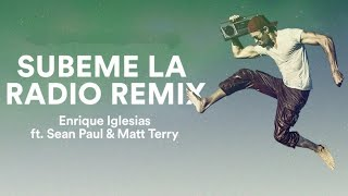 Enrique Iglesias & Sean Paul & Matt Terry  - Subeme La Radio |English Version|